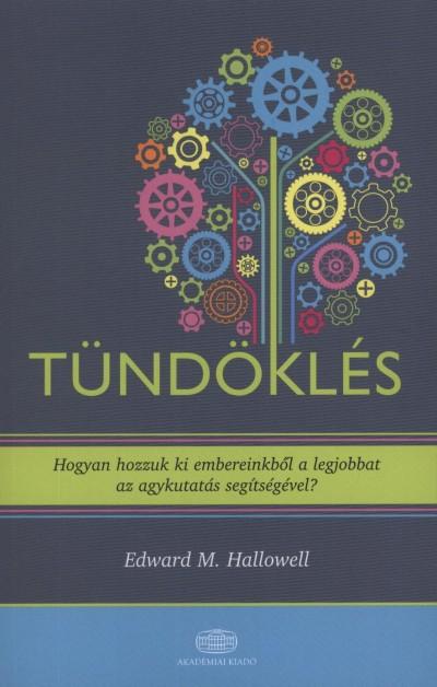 Edward M. Hallowell - Tündöklés