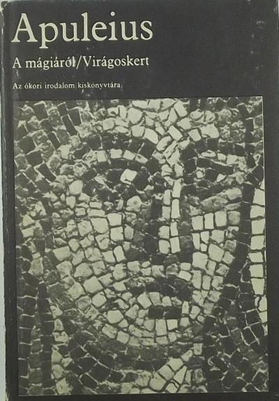 Lucius Apuleius - A mágiáról - Virágoskert