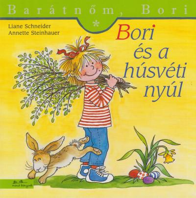 Liane Schneider - Annette Steinhauer - Bori és a húsvéti nyúl