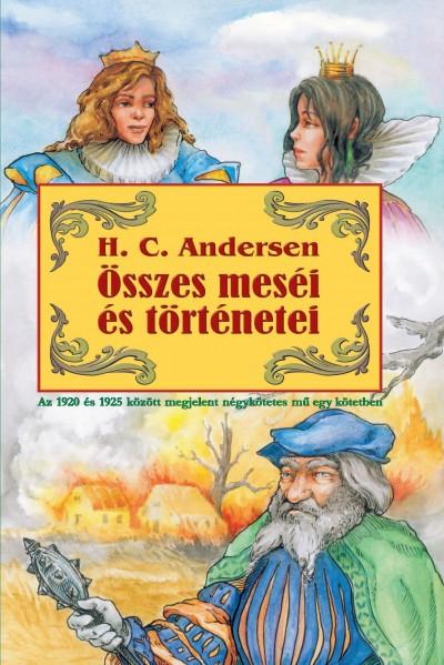Hans Christian Andersen - H. C. Andersen - Összes meséi és történetei