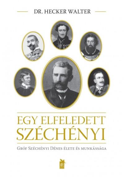 Dr. Hecker Walter - Brenyó József  (Szerk.) - Egy elfeledett Széchényi