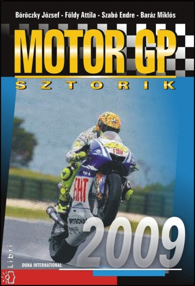 Baráz Miklós - Böröczky József - Földy Attila - Szabó Endre - Motor GP sztorik 2009