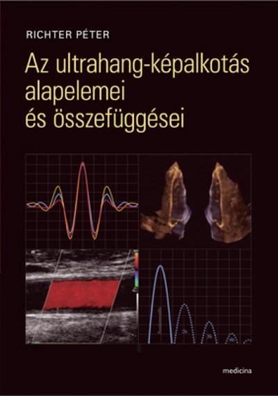 Richter Péter - Az ultrahang-képalkotás alapelemei és összefüggései