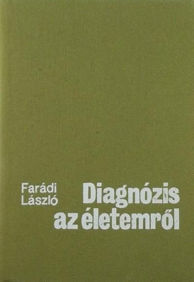 Farádi László - Diagnózis az életemről