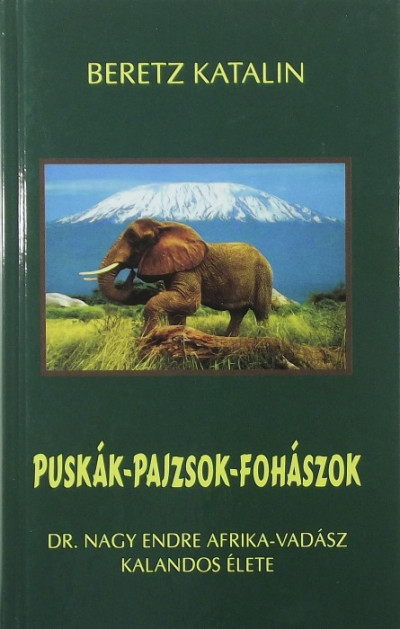 Beretz Katalin - Puskák-pajzsok-fohászok