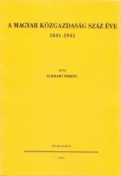 Eckhart Ferenc - A magyar közgazdaság száz éve