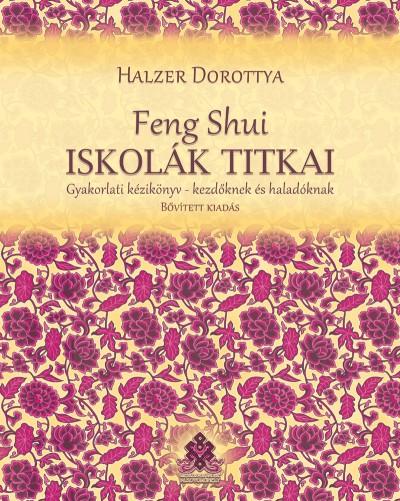 Halzer Dorottya - Feng Shui iskolák titkai - Bővített kiadás