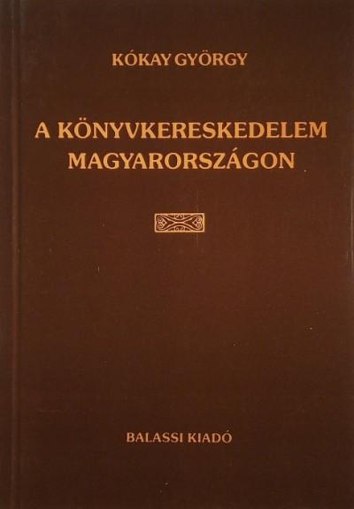 Kókay György - A könyvkereskedelem Magyarországon