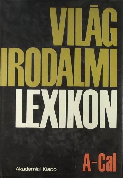 Király István  (Szerk.) - Szerdahelyi István  (Szerk.) - Világirodalmi lexikon 1-18.