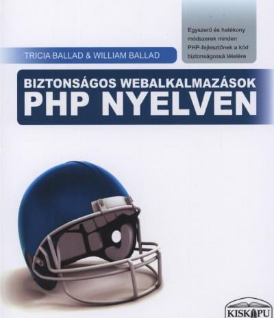 Tricia Ballad - William Ballad - Biztonságos webalkalmazások PHP nyelven