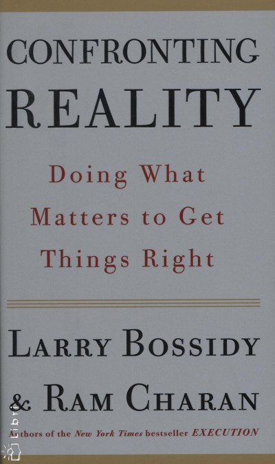 Larry Bossidy - Confronting Reality