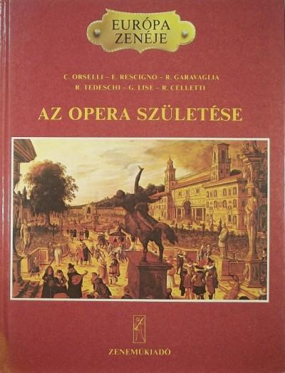 Cesare Orselli  (Szerk.) - Eduardo Rescigno  (Szerk.) - Az opera születése