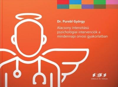 Purebl György - Alacsony intenzitású pszichológiai intervenciók a mindennapi orvosi gyakorlatban