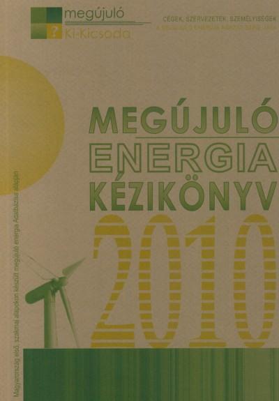 - Megújuló Energia Kézikönyv 2010