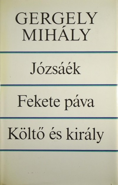 Gergely Mihály - Józsáék - Fekete páva - Költő és király