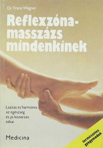 Dr. Franz Wagner - Reflexzóna-masszázs mindenkinek