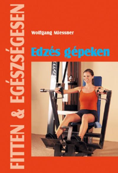 Wolfgang Miessner - Edzés gépeken