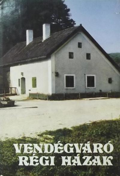 Détshy Mihály - Horváth Alice - Koppány Tibor - Pereházy Károly - T. Papp Melinda - Pereházy Károly  (Szerk.) - Vendégváró régi házak