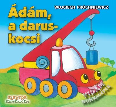 Wojciech Próchniewicz - Ádám, a daruskocsi