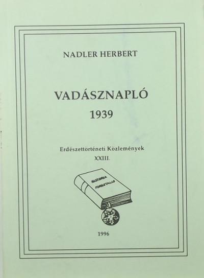 Nadler Herbert - Vadásznapló 1939