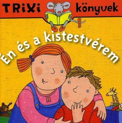 Brückner Judit - Én és a kistestvérem