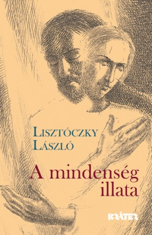 Liszt�czky L�szl� - A mindens�g illata