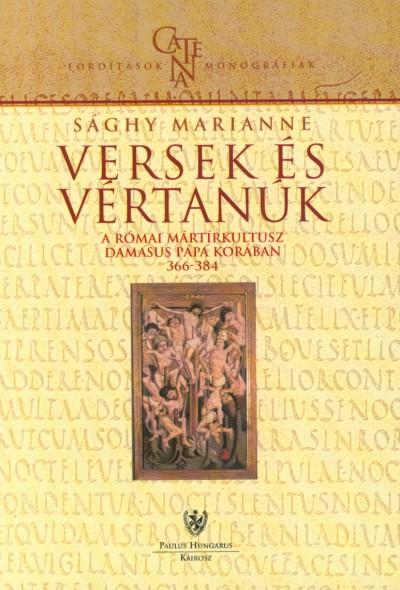 Sághy Marianne - Versek és vértanúk
