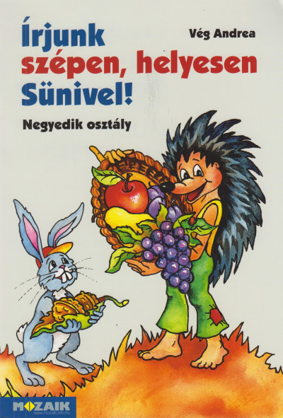 Vég Andrea - Írjunk szépen, helyesen Sünivel! - Negyedik osztály