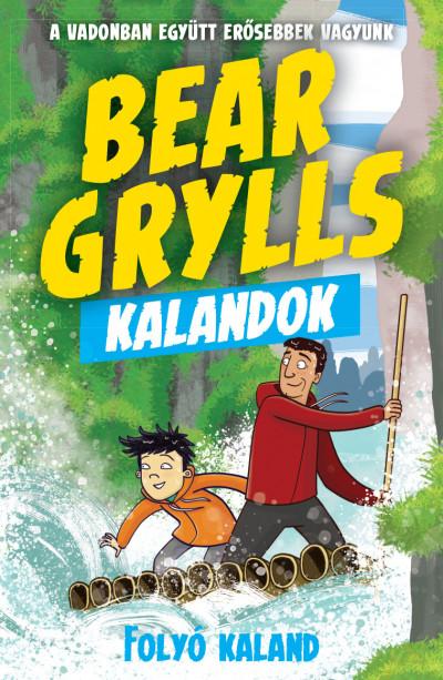 Bear Grylls - Bear Grylls Kalandok - Folyó Kaland