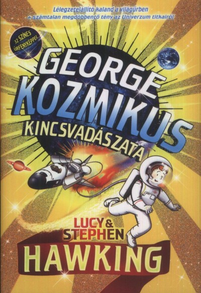 Lucy Hawking - Stephen Hawking - George kozmikus kincsvadászata