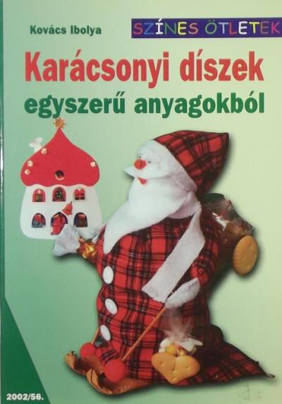 Kovács Ibolya - Karácsonyi díszek egyszerű anyagokból