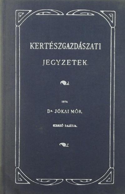 Jókai Mór - Kertészgazdászati jegyzetek