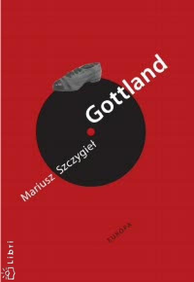 Mariusz Szczygieł - Gottland