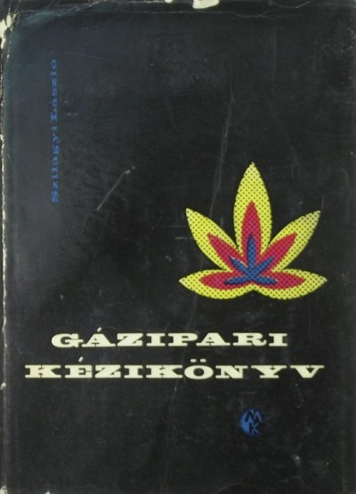Dr. Szilágyi László - Gázipari kézikönyv