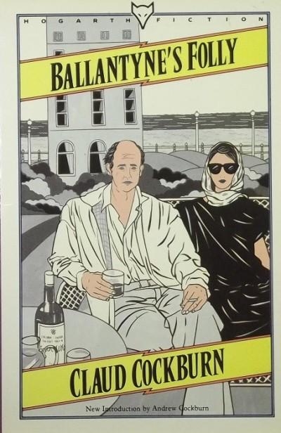 Claud Cockburn - Ballantyne's Folly