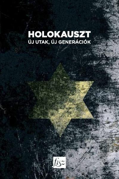 Antal Nikolett  (Szerk.) - Mészáros Márton  (Szerk.) - Holokauszt