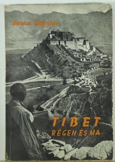 Marius Magnien - Tibet régen és ma