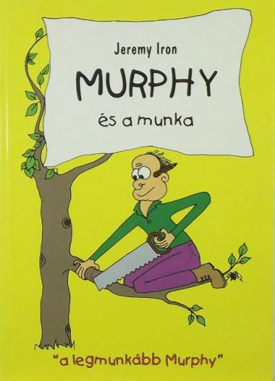 Jeremy Iron - Murphy és a munka
