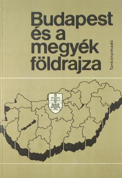 Frisnyák Sándor  (Szerk.) - Budapest és a megyék földrajza
