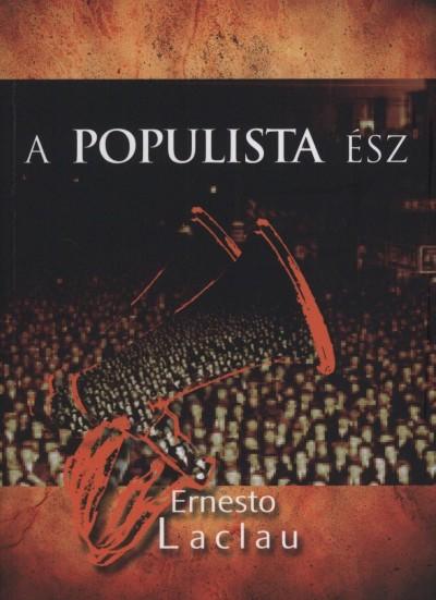 Ernesto Laclau - A populista ész