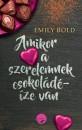 Emily Bold - Amikor a szerelemnek csokoládéíze van