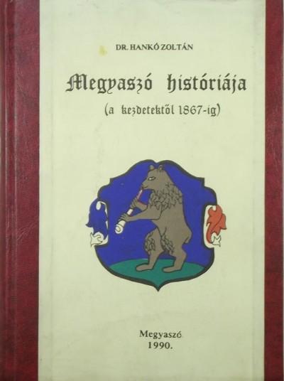 Dr. Hankó Zoltán - Megyaszó históriája