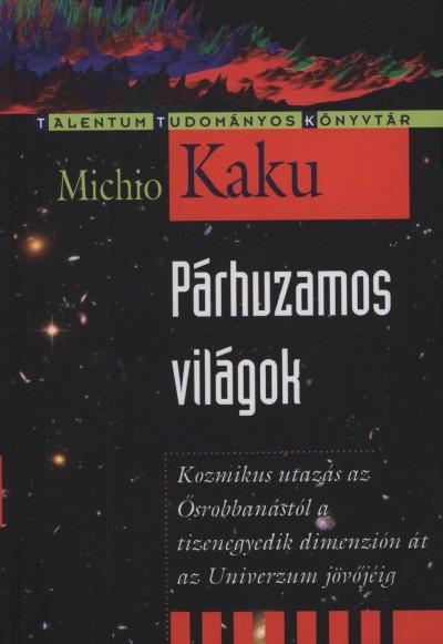 Michio Kaku - Párhuzamos világok
