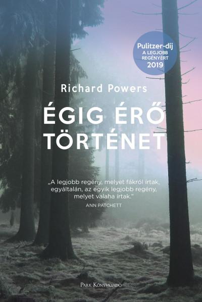 Richard Powers - Égig érő történet