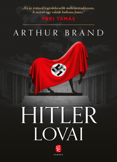 Arthur Brand - Hitler lovai