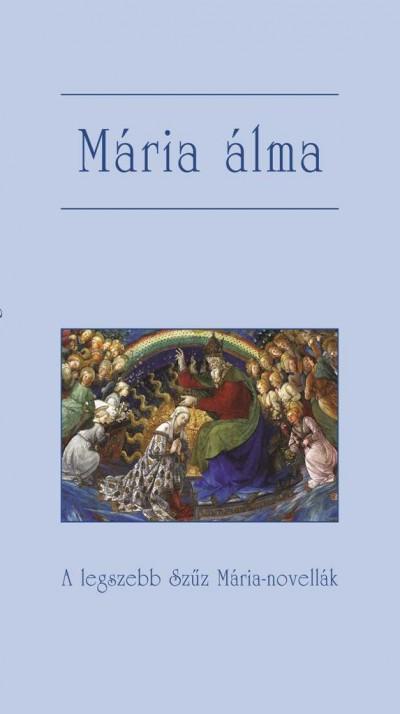 Kindelmann Győző  (Szerk.) - Mária álma