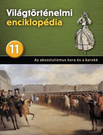 - Világtörténelmi enciklopédia 11. - Az abszolutizmus kora és a barokk
