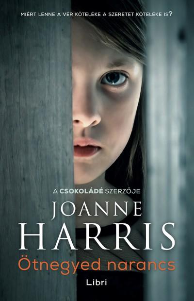 Joanne Harris - Ötnegyed narancs