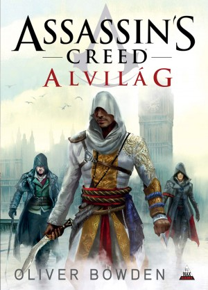 Oliver Bowden - Assassin's Creed: Alvil�g