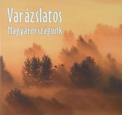 Gaál Péter  (Szerk.) - Varázslatos Magyarországunk 2010